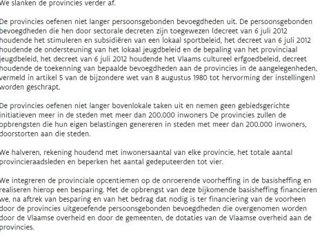 De 167 bladzijden van het Vlaams Regeerakkoord bevatten welgeteld deze 21 regels over de 'hervorming' van de provincies... Weloverwogen? Verantwoord?