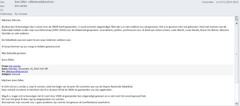 Mail waarin Koen Dillen, voorzitter van de Vlaams-Nationale Debatklub (VNDK) van 1991 tot 2010, bevestigt dat Kris Merckx, in tegenstelling tot de bewering van Jambon, nooit voor zijn club sprak..